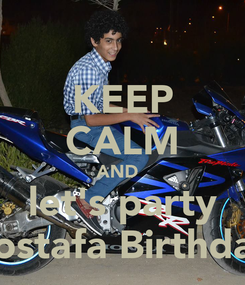 Poster: KEEP CALM AND   let's party mostafa Birthday