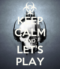Poster: KEEP CALM AND LET'S PLAY