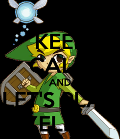Poster: KEEP CALM AND LET'S PLAY ZELDA