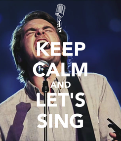 Poster: KEEP CALM AND LET'S SING