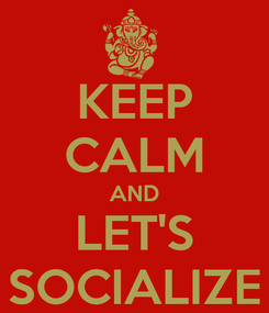 Poster: KEEP CALM AND LET'S SOCIALIZE