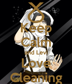 Poster: Keep Calm and Levi Love Cleaning