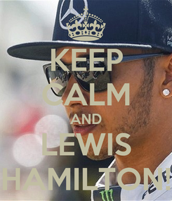 Poster: KEEP CALM AND LEWIS HAMILTON!