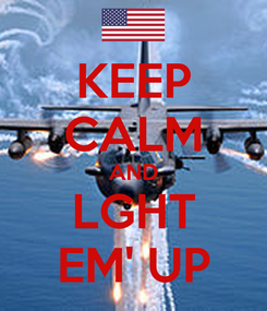 Poster: KEEP CALM AND LGHT EM' UP