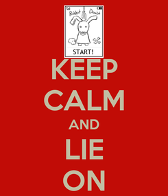 Poster: KEEP CALM AND LIE ON