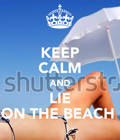 Poster: KEEP CALM AND LIE ON THE BEACH