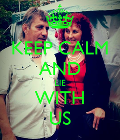 Poster: KEEP CALM AND LIE WITH US