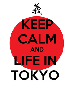 Poster: KEEP CALM AND LIFE IN  TOKYO