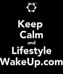 Poster: Keep  Calm and Lifestyle WakeUp.com