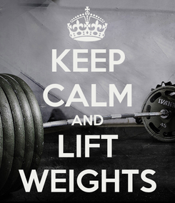 Poster: KEEP CALM AND LIFT WEIGHTS