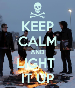 Poster: KEEP CALM AND LIGHT  IT UP