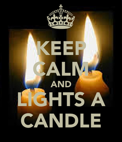 Poster: KEEP CALM AND LIGHTS A CANDLE