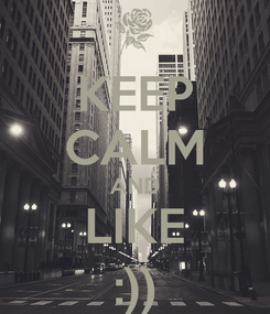 Poster: KEEP CALM AND LIKE :))
