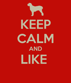 Poster: KEEP CALM AND LIKE