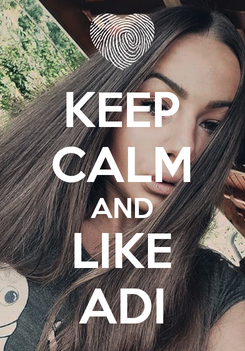 Poster: KEEP CALM AND LIKE ADI
