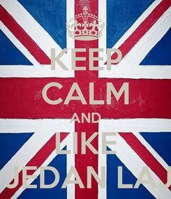Poster: KEEP CALM AND LIKE AJMO JEDAN LAJK ZA...