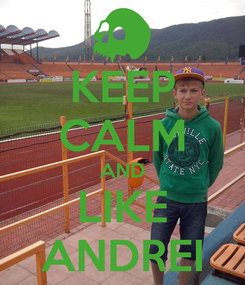 Poster: KEEP CALM AND LIKE ANDREI