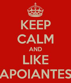 Poster: KEEP CALM AND LIKE APOIANTES