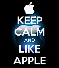 Poster: KEEP CALM AND LIKE APPLE