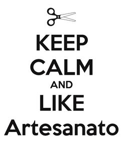 Poster: KEEP CALM AND LIKE Artesanato