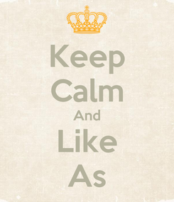 Poster: Keep Calm And Like As