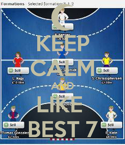 Poster: KEEP CALM AND LIKE  BEST 7
