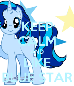 Poster: KEEP CALM AND LIKE BLUE STAR
