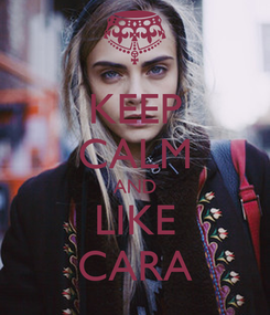 Poster: KEEP CALM AND LIKE CARA