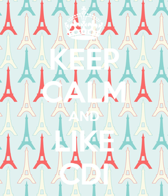 Poster: KEEP CALM AND LIKE CDI