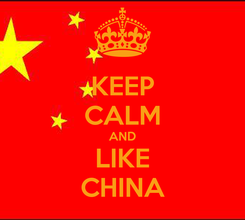 Poster: KEEP CALM AND LIKE CHINA