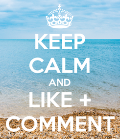 Poster: KEEP CALM AND LIKE + COMMENT