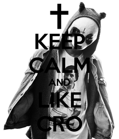 Poster: KEEP CALM AND LIKE CRO
