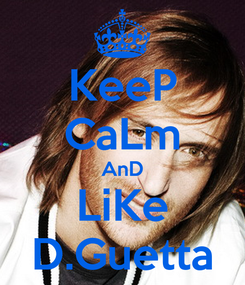 Poster: KeeP CaLm AnD LiKe D.Guetta
