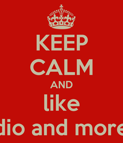 Poster: KEEP CALM AND like dio and more