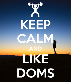 Poster: KEEP CALM AND LIKE DOMS