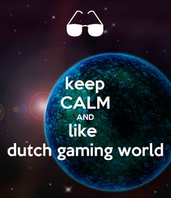 Poster: keep CALM AND like  dutch gaming world
