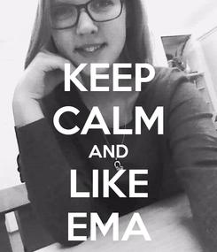 Poster: KEEP CALM AND LIKE EMA