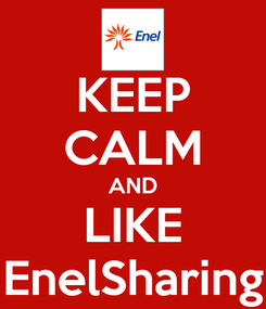 Poster: KEEP CALM AND LIKE EnelSharing