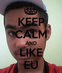 Poster: KEEP CALM AND LIKE EU