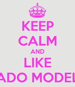 Poster: KEEP CALM AND LIKE FADO MODELS