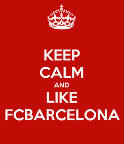 Poster: KEEP CALM AND LIKE FCBARCELONA