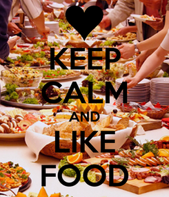 Poster: KEEP CALM AND LIKE FOOD