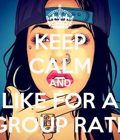 Poster: KEEP CALM AND LIKE FOR A GROUP RATE
