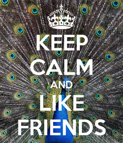 Poster: KEEP CALM AND LIKE FRIENDS