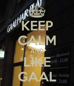 Poster: KEEP CALM AND LIKE GAAL