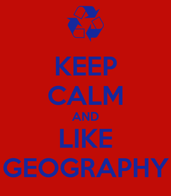 Poster: KEEP CALM AND LIKE GEOGRAPHY