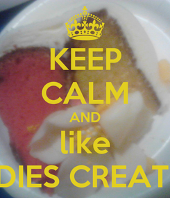Poster: KEEP CALM AND like GOLDIES CREATIONS
