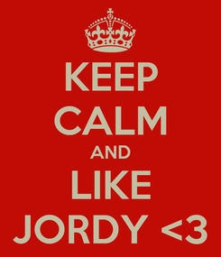 Poster: KEEP CALM AND LIKE JORDY <3