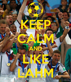 Poster: KEEP CALM AND LIKE LAHM