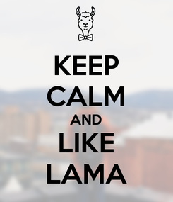 Poster: KEEP CALM AND LIKE LAMA